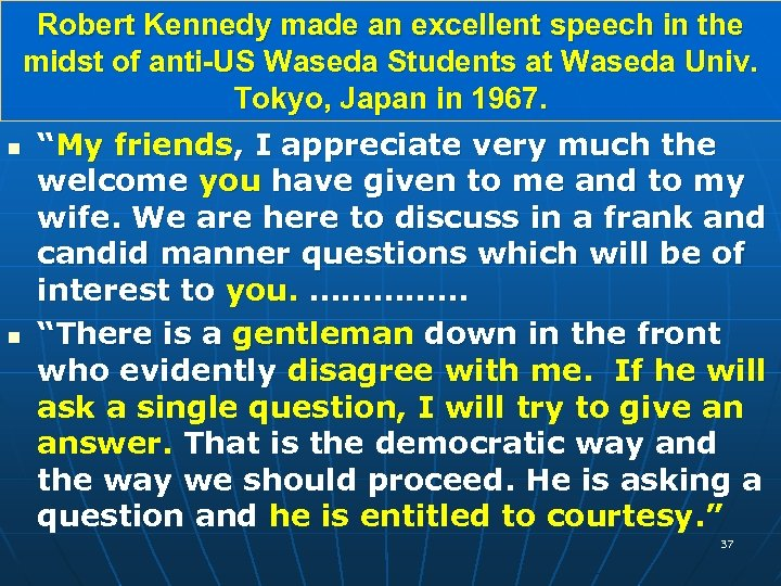 Robert Kennedy made an excellent speech in the midst of anti-US Waseda Students at