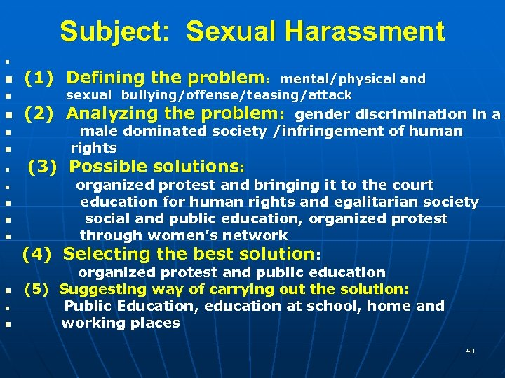 Subject: Sexual Harassment n n (1) Defining the problem: mental/physical and        sexual bullying/offense/teasing/attack
