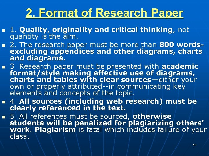 2. Format of Research Paper n n n 1. Quality, originality and critical thinking,