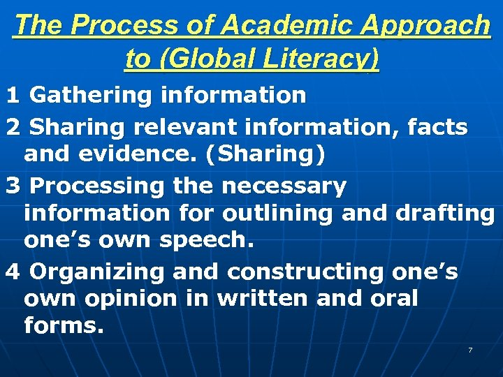 The Process of Academic Approach to (Global Literacy) 1 Gathering information 2 Sharing relevant
