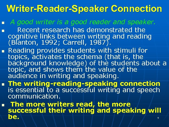 Writer-Reader-Speaker Connection n n A good writer is a good reader and speaker. Recent