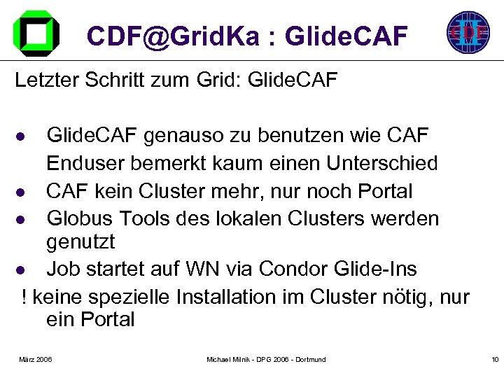 CDF@Grid. Ka : Glide. CAF Letzter Schritt zum Grid: Glide. CAF genauso zu benutzen