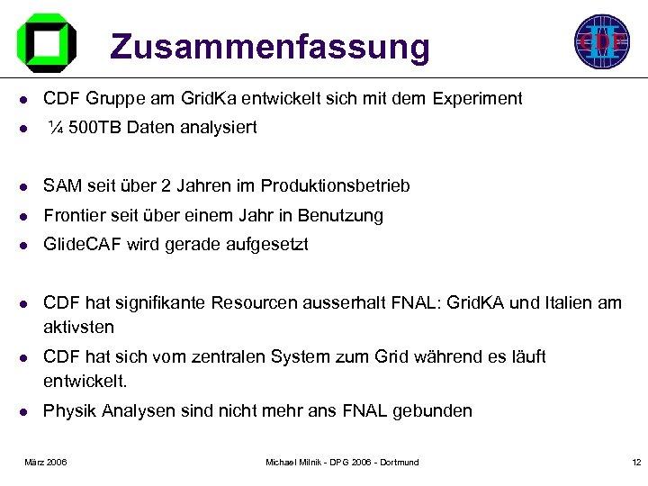 Zusammenfassung l l CDF Gruppe am Grid. Ka entwickelt sich mit dem Experiment ¼