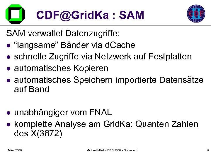 """CDF@Grid. Ka : SAM verwaltet Datenzugriffe: l """"langsame"""" Bänder via d. Cache l schnelle"""