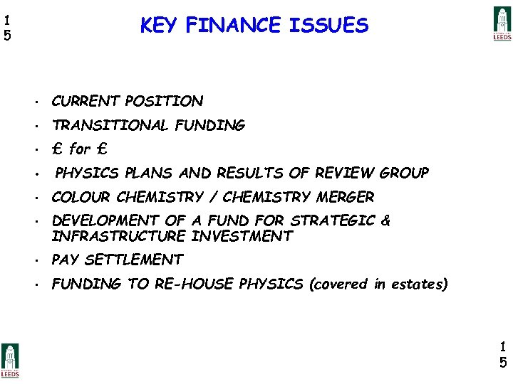 KEY FINANCE ISSUES 1 5 • CURRENT POSITION • TRANSITIONAL FUNDING • £ for