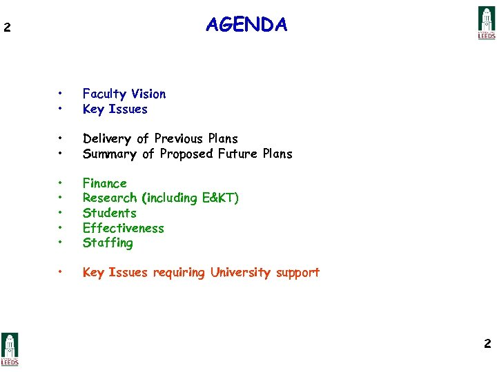 AGENDA 2 • • Faculty Vision Key Issues • • Delivery of Previous Plans