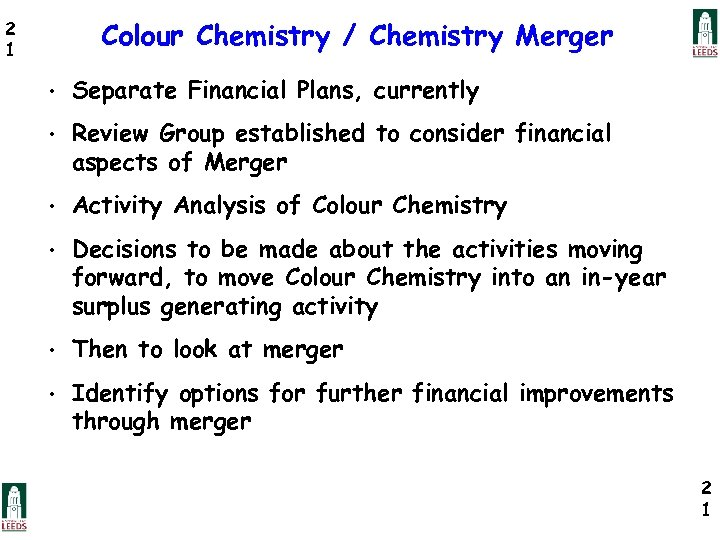 Colour Chemistry / Chemistry Merger 2 1 • Separate Financial Plans, currently • Review