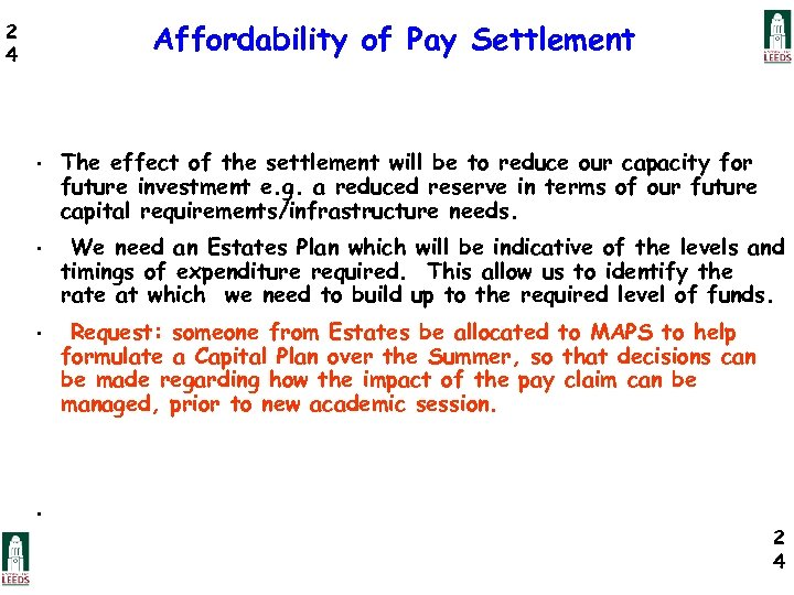 Affordability of Pay Settlement 2 4 • The effect of the settlement will be