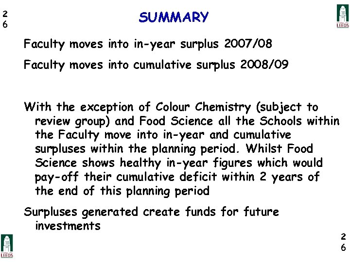 2 6 SUMMARY Faculty moves into in-year surplus 2007/08 Faculty moves into cumulative surplus