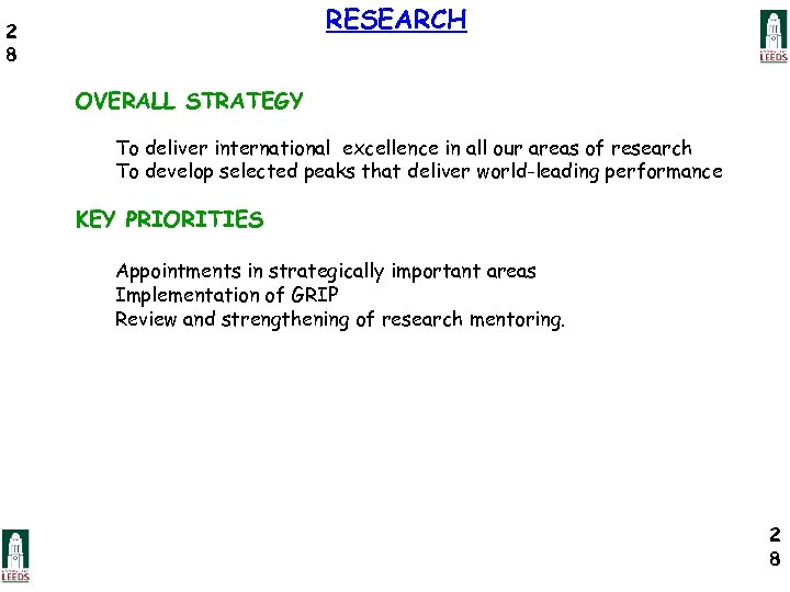 RESEARCH 2 8 OVERALL STRATEGY To deliver international excellence in all our areas of