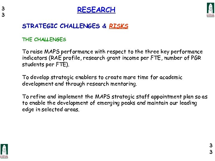 RESEARCH 3 3 STRATEGIC CHALLENGES & RISKS THE CHALLENGES To raise MAPS performance with