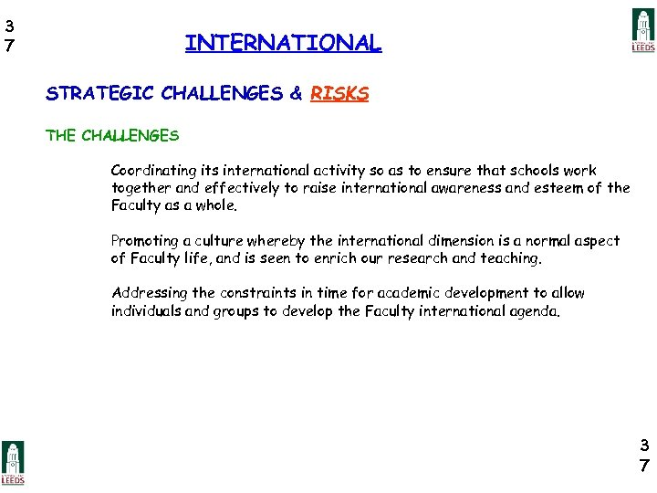 3 7 INTERNATIONAL STRATEGIC CHALLENGES & RISKS THE CHALLENGES Coordinating its international activity so