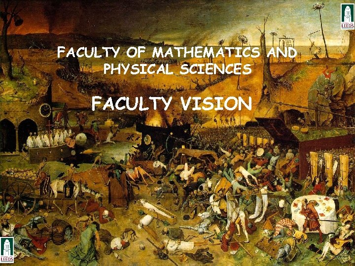 4 FACULTY OF MATHEMATICS AND PHYSICAL SCIENCES FACULTY VISION 4