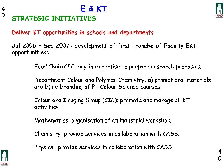 4 0 E & KT STRATEGIC INITIATIVES Deliver KT opportunities in schools and departments