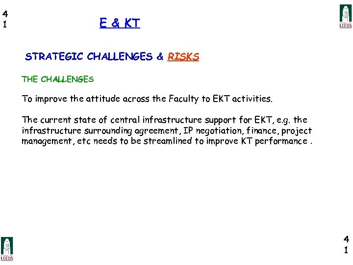 4 1 E & KT STRATEGIC CHALLENGES & RISKS THE CHALLENGES To improve the