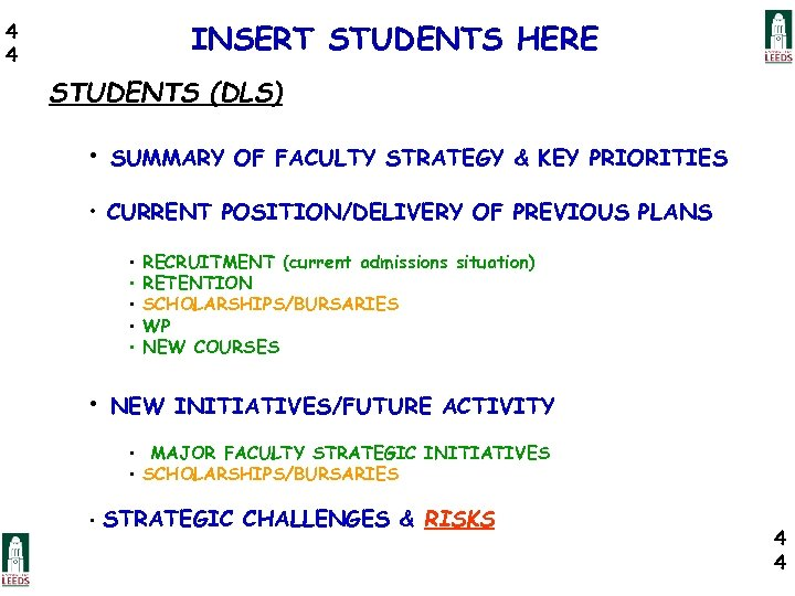 INSERT STUDENTS HERE 4 4 STUDENTS (DLS) • SUMMARY OF FACULTY STRATEGY & KEY