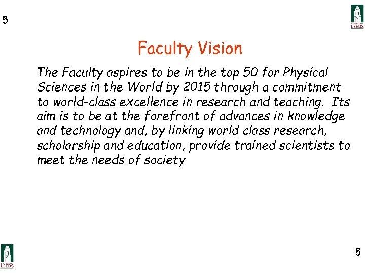 5 Faculty Vision The Faculty aspires to be in the top 50 for Physical
