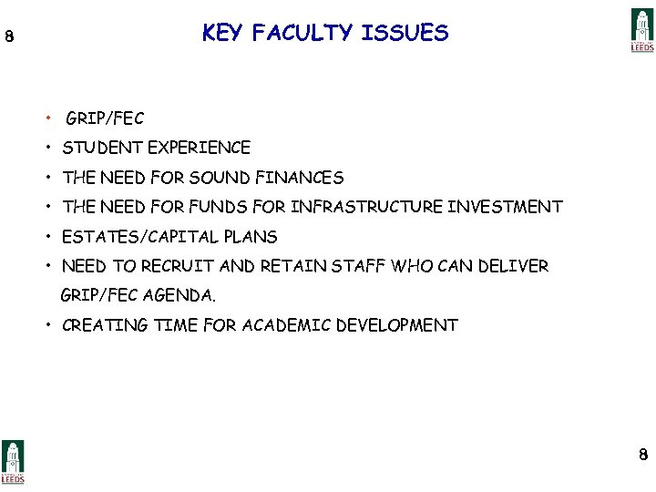 KEY FACULTY ISSUES 8 • GRIP/FEC • STUDENT EXPERIENCE • THE NEED FOR SOUND