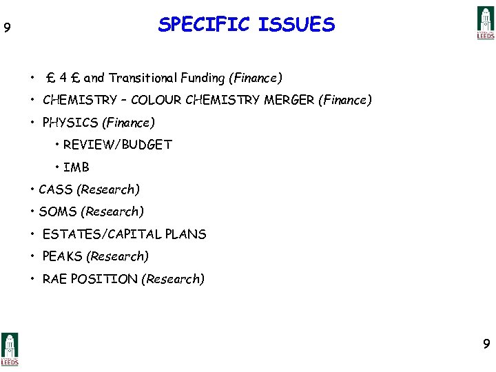 SPECIFIC ISSUES 9 • £ 4 £ and Transitional Funding (Finance) • CHEMISTRY –