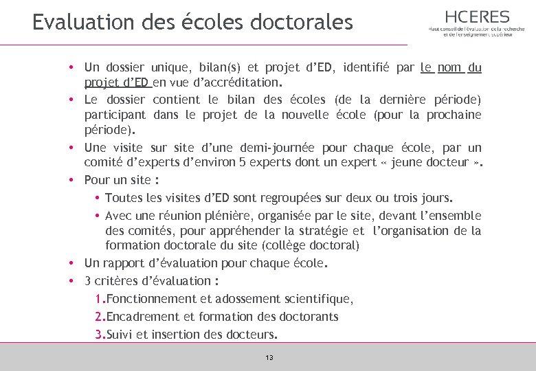 Evaluation des écoles doctorales • Un dossier unique, bilan(s) et projet d'ED, identifié par