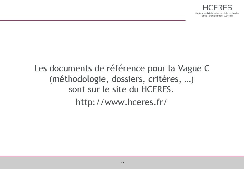 Les documents de référence pour la Vague C (méthodologie, dossiers, critères, …) sont sur