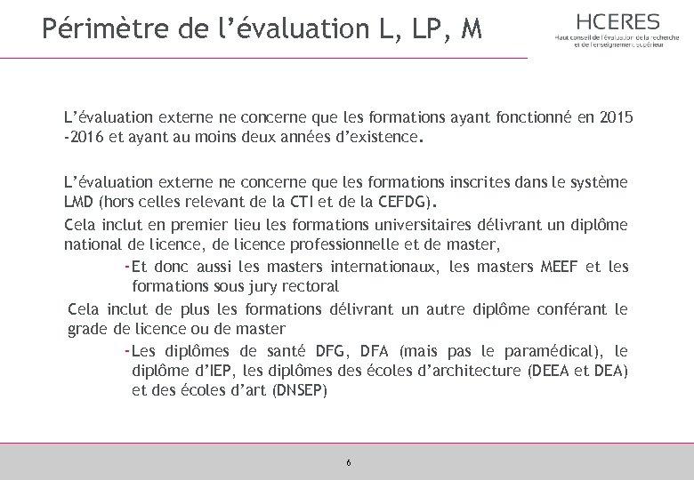 Périmètre de l'évaluation L, LP, M L'évaluation externe ne concerne que les formations ayant