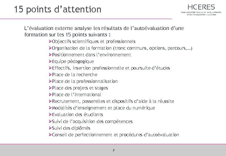 15 points d'attention L'évaluation externe analyse les résultats de l'autoévaluation d'une formation sur les
