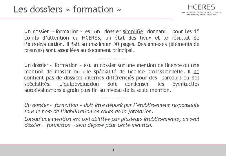 Les dossiers « formation » Un dossier « formation » est un dossier simplifié,