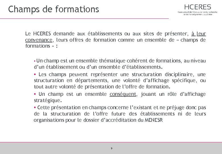 Champs de formations Le HCERES demande aux établissements ou aux sites de présenter, à