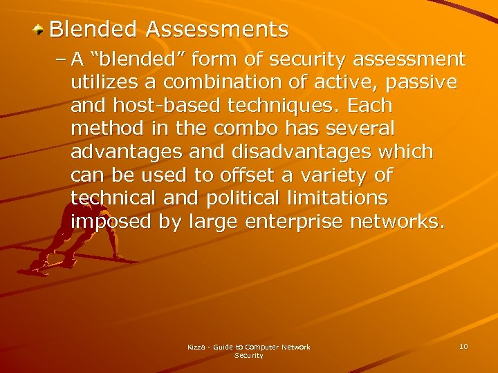 "Blended Assessments – A ""blended"" form of security assessment utilizes a combination of active,"