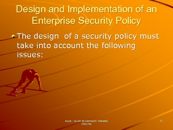 Design and Implementation of an Enterprise Security Policy The design of a security policy