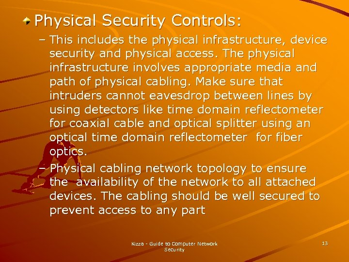 Physical Security Controls: – This includes the physical infrastructure, device security and physical access.
