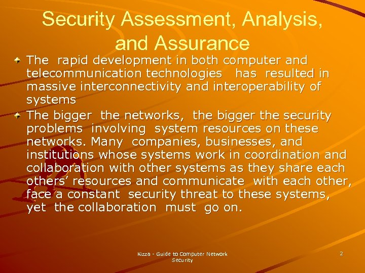 Security Assessment, Analysis, and Assurance The rapid development in both computer and telecommunication technologies