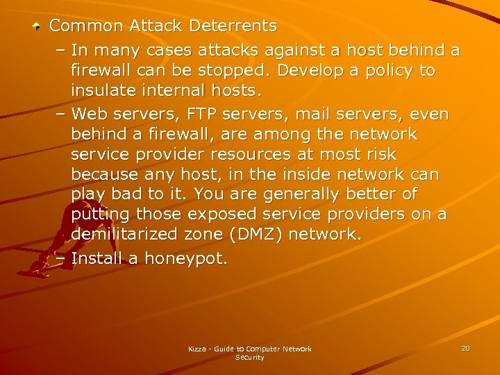 Common Attack Deterrents – In many cases attacks against a host behind a firewall