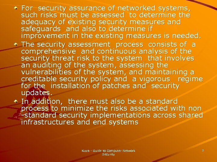 For security assurance of networked systems, such risks must be assessed to determine the