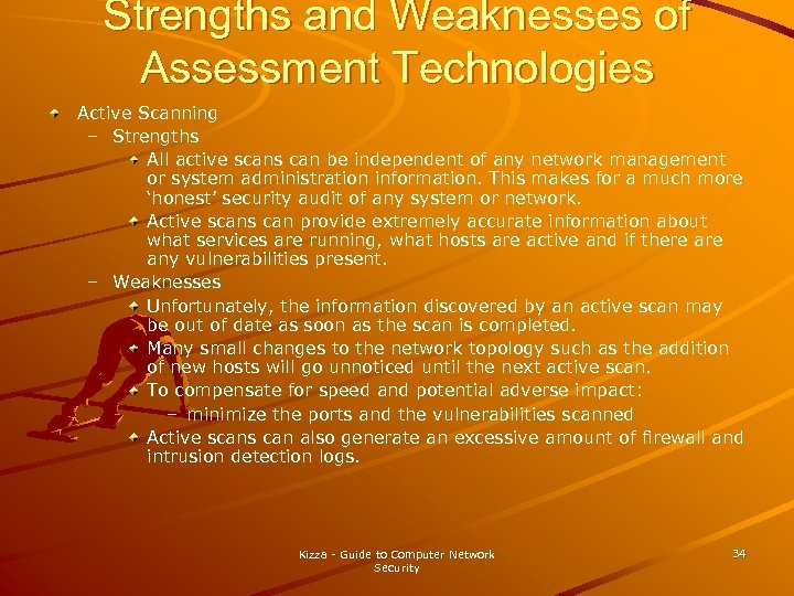 Strengths and Weaknesses of Assessment Technologies Active Scanning – Strengths All active scans can