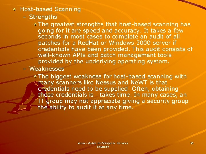 Host-based Scanning – Strengths The greatest strengths that host-based scanning has going for it