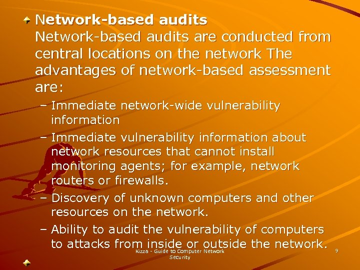 Network-based audits are conducted from central locations on the network The advantages of network-based