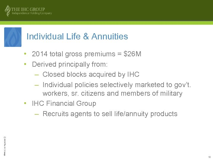 Individual Life & Annuities • 2014 total gross premiums = $26 M • Derived