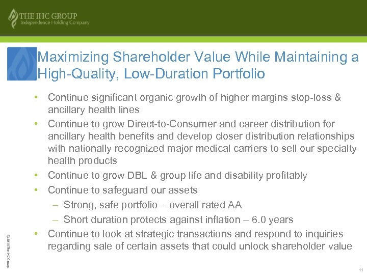 Maximizing Shareholder Value While Maintaining a High-Quality, Low-Duration Portfolio • Continue significant organic growth
