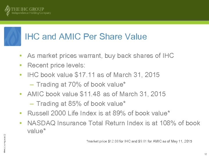 IHC and AMIC Per Share Value • As market prices warrant, buy back shares
