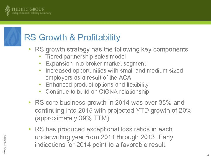 RS Growth & Profitability • RS growth strategy has the following key components: •