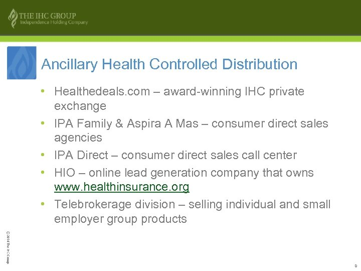 Ancillary Health Controlled Distribution • Healthedeals. com – award-winning IHC private exchange • IPA