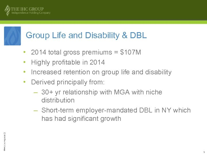 Group Life and Disability & DBL • • 2014 total gross premiums = $107