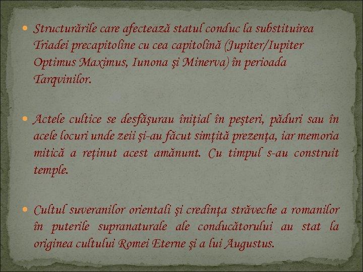 Structurările care afectează statul conduc la substituirea Triadei precapitoline cu cea capitolină (Jupiter/Iupiter