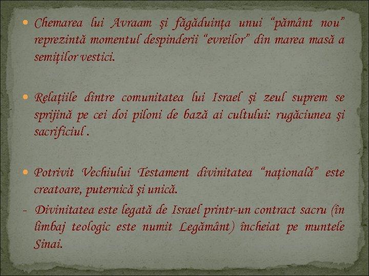"""Chemarea lui Avraam şi făgăduinţa unui """"pământ nou"""" reprezintă momentul despinderii """"evreilor"""" din"""