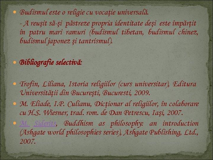 Budismul este o religie cu vocaţie universală. - A reuşit să-şi păstreze propria