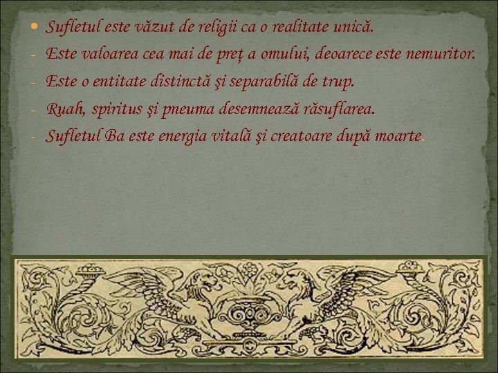 Sufletul este văzut de religii ca o realitate unică. - Este valoarea cea