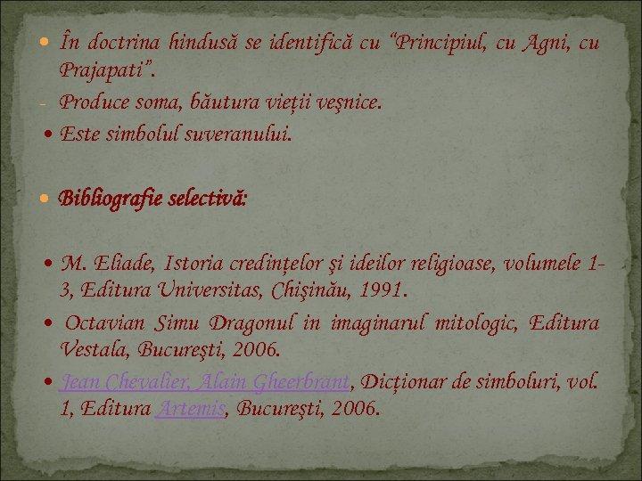 """În doctrina hindusă se identifică cu """"Principiul, cu Agni, cu Prajapati"""". - Produce"""