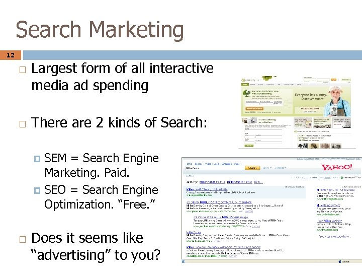 Search Marketing 12 Largest form of all interactive media ad spending There are 2